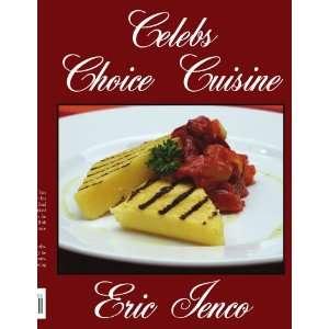 Celebs Choice Cuisine (9781434335197): Eric Ienco: Books