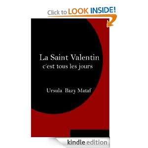 La Saint Valentin cest tous les jours (French Edition) Ursula Bazy