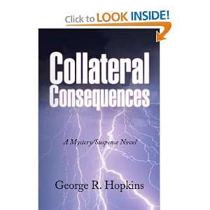 Collateral Consequences : A Mystery/Suspense Novel and over one