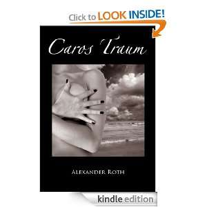 Caros Traum (German Edition): Alexander Roth:  Kindle Store