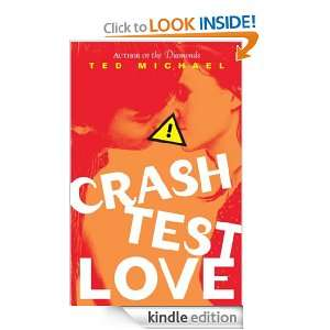 Crash Test Love: Ted Michael:  Kindle Store
