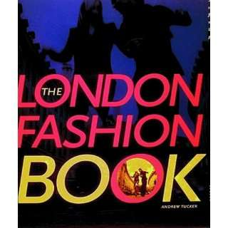 The London Fashion Book (9780500280713): Andrew Tucker: Books