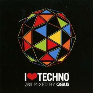 I Love Techno 2011 Cassius Music