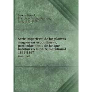 ,Pardo y Sastrón, José, 1822 1909 Loscos Bernál Books