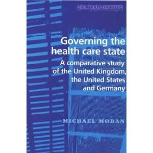 Governing the Health Care State A comparative study of