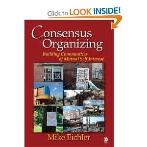 Consensus Organizing Building Communities of Mutual Self