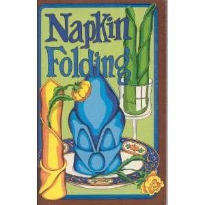 Napkin Folding: Irena Chalmers, B. Penny: Books