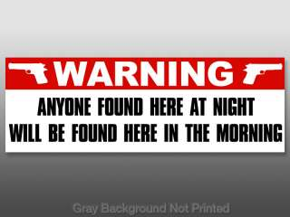 Warning Anyone Found Here Sticker  decal gun nra 9mm 45