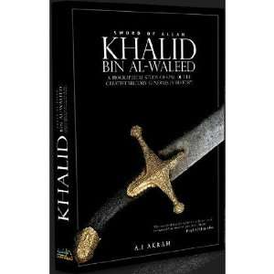 Khalid Bin Al waleed: Sword of Allah: A Biographical Study