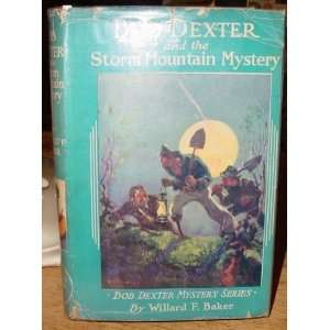 : Bob Dexter and the Storm Mountain Mystery: Willard F. Baker: Books