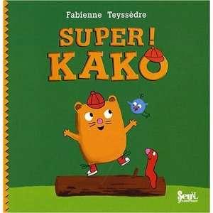 Kako ! (French Edition) (9782020975568) Fabienne Teyssèdre Books