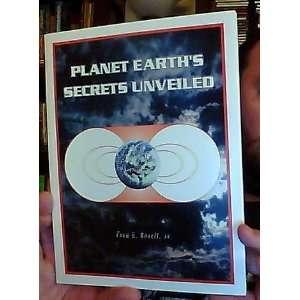 Planet Earths Secrets Unveiled (9780965332309) Fred E