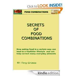 Secrets of Food Combinations: Tony Grimes:  Kindle Store
