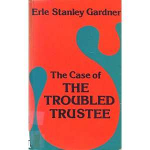 of the Troubled Trustees (9780893400286): Erle Stanley Gardner: Books