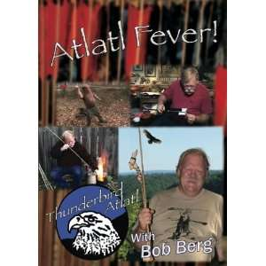 Atlatl Fever: Robert Berg, Mark Morris, Owego House