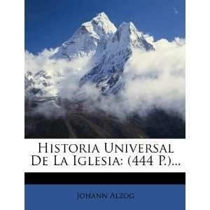 Historia Universal De La Iglesia (444 P.) (Spanish