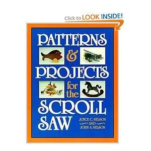 Projects For The Scroll Saw: Joyce C.; Nelson, John A. Nelson: Books