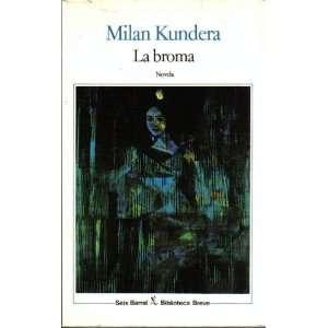 La Broma Milan Kundera, Fernando de Valenzuela Books