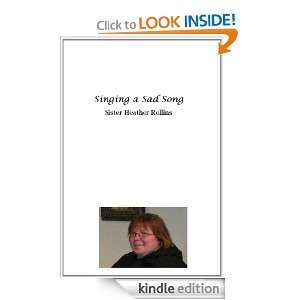 Singing a Sad Song (Sing a New Song): Sister Heather Rollins: