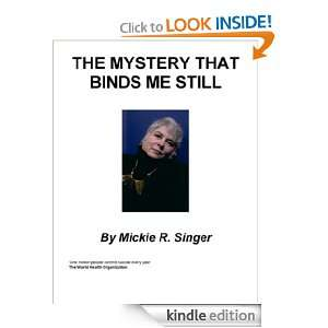 The Mystery That Binds Me Still Mickie R. Singer  Kindle