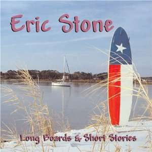 Long Boards And Short Stories: Eric Stone: Music