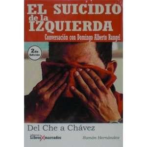 El Suicidio De La Izquierda. Conversacion Con Domingo Alberto Rangel