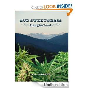 Bud Sweetgrass Laughs Last: G.K. Cooper:  Kindle Store