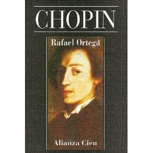 Chopin (Spanish Edition) (9788420646855): Rafael Ortega: Books