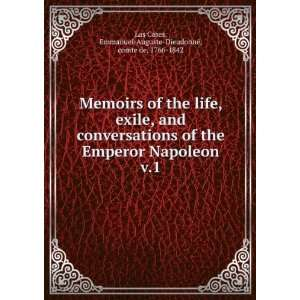 life, exile, and conversations of the Emperor Napoleon. v.1: Emmanuel