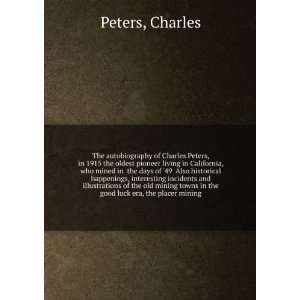 Oldest Pioneer Living in California, etc. etc Charles. Peters Books
