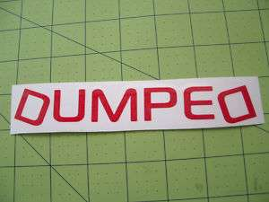 Dumped Decal Drift Stance Funny JDM Import Sticker