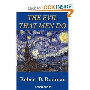 The Evil That Men Do (9780917990878): Robert D. Rodman: Books