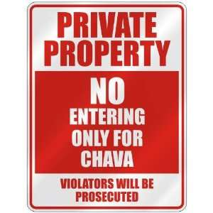 PROPERTY NO ENTERING ONLY FOR CHAVA  PARKING SIGN: Home Improvement