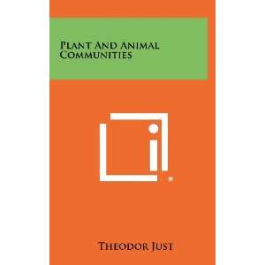 Plant And Animal Communities (9781258281175): Theodor Just: Books