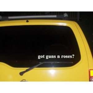 got guns n roses? Funny decal sticker Brand New