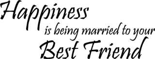 Happiness is being married best friend Quote Decal