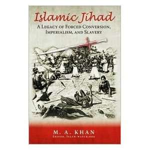 Islamic Jihad Publisher: iUniverse M. A. Khan: Books
