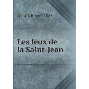 Les feux de la Saint Jean: Roger, 1885  Allard: Books