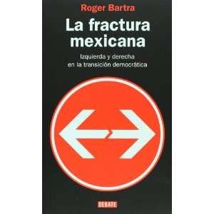 La fractura mexicana. Izquierda y derecha en la transicion