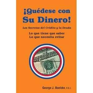 con Su Dinero (Its Your Money) Los Secretos del Crédito y la Deuda