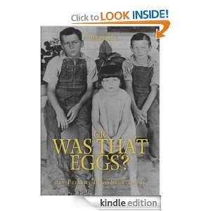 Or Was That Eggs?: A Memoir: Pat Twedt:  Kindle Store