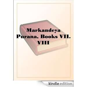 Markandeya Purana, Books VII. VIII: N/A:  Kindle Store