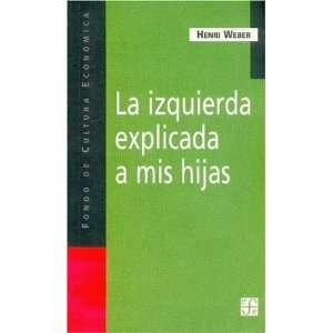La izquierda explicada a mis hijas (Spanish Edition