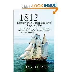 Chesapeake Bays Forgotten War (9780974768526) David Healey Books