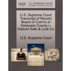 Diebold Safe & Lock Co (9781244985834) U.S. Supreme Court Books