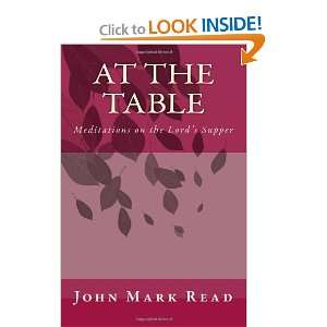 on the Lords Supper (9781441479068): John Mark Read: Books