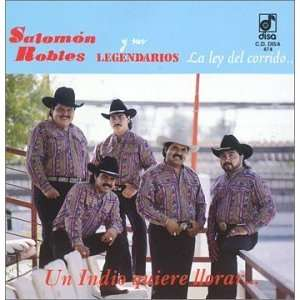 La Ley Del Corrido: Salomon Robles Y Sus Legendario: Music