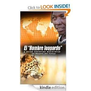 El Hombre Leopardo: y otras historias misioneras (Spanish Edition