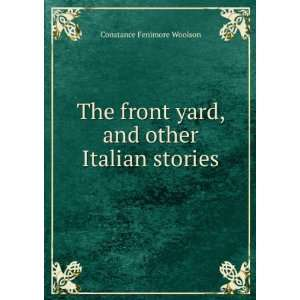 The front yard, and other Italian stories Constance