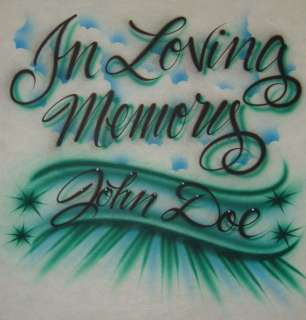 Airbrush In Loving Memory With Personalized Name T shirt